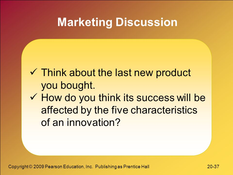 Marketing Discussion Think about the last new product you bought.
