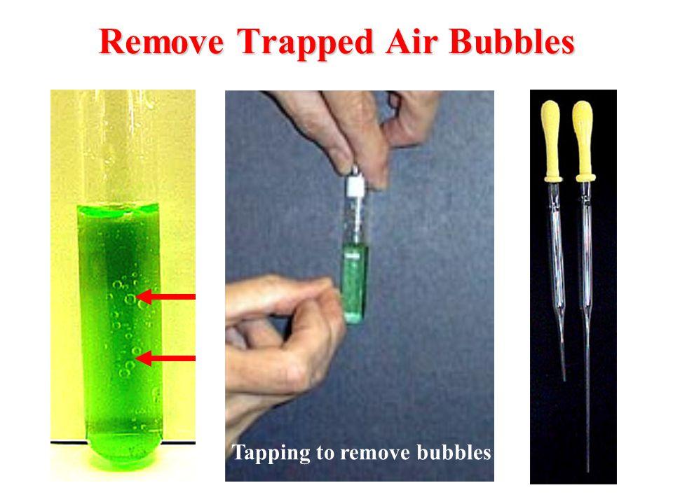 Remove Trapped Air Bubbles