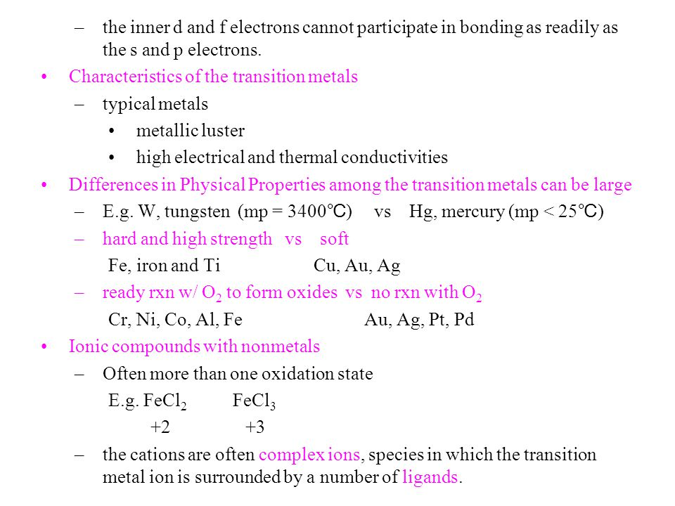 the inner d and f electrons cannot participate in bonding as readily as the s and p electrons.