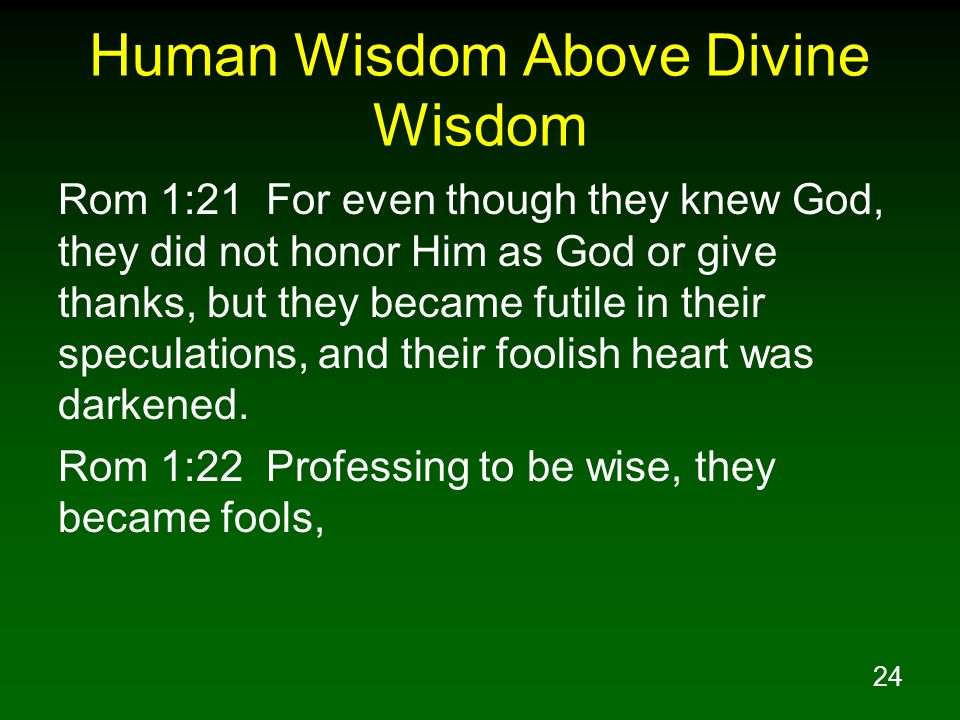Human Wisdom Above Divine Wisdom