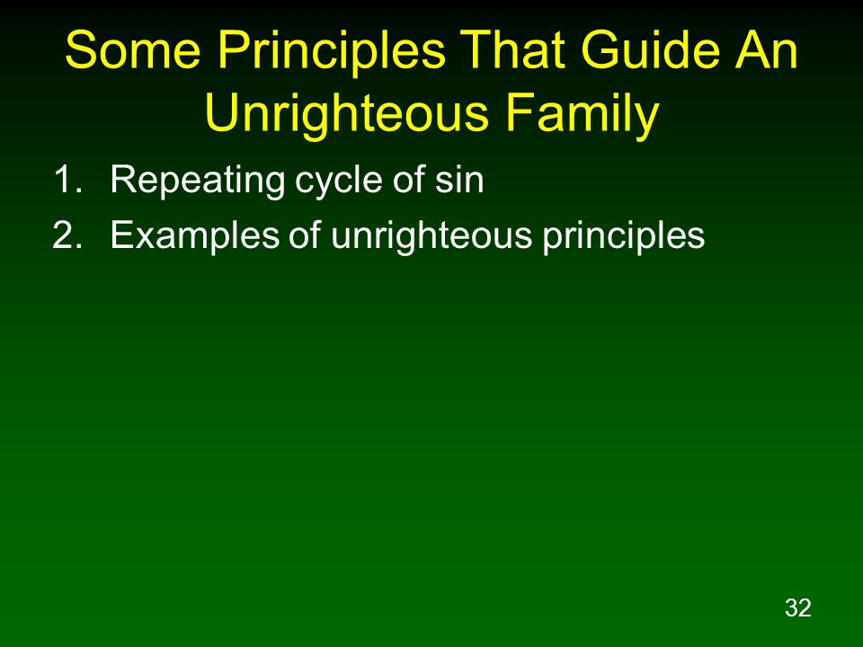 Some Principles That Guide An Unrighteous Family