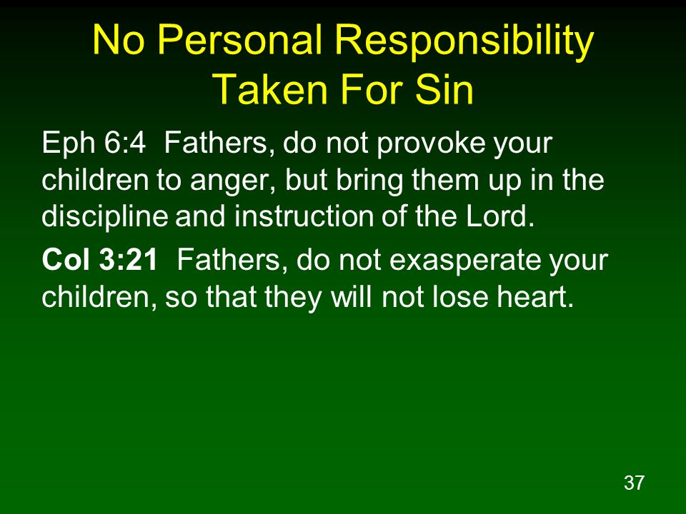 No Personal Responsibility Taken For Sin