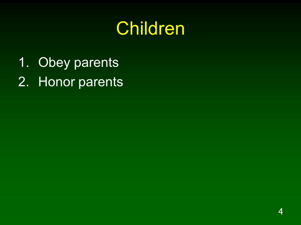 Children Obey parents Honor parents