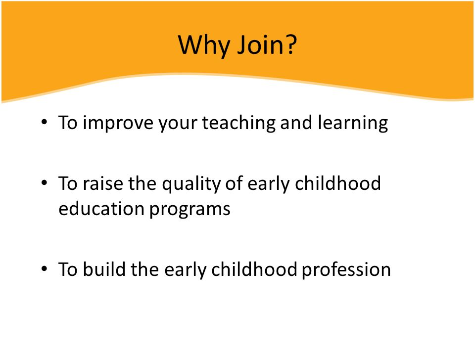 Why Join To improve your teaching and learning