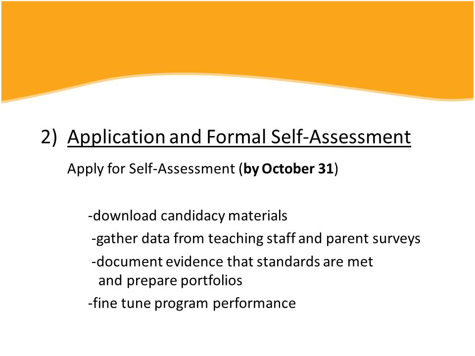 2) Application and Formal Self-Assessment