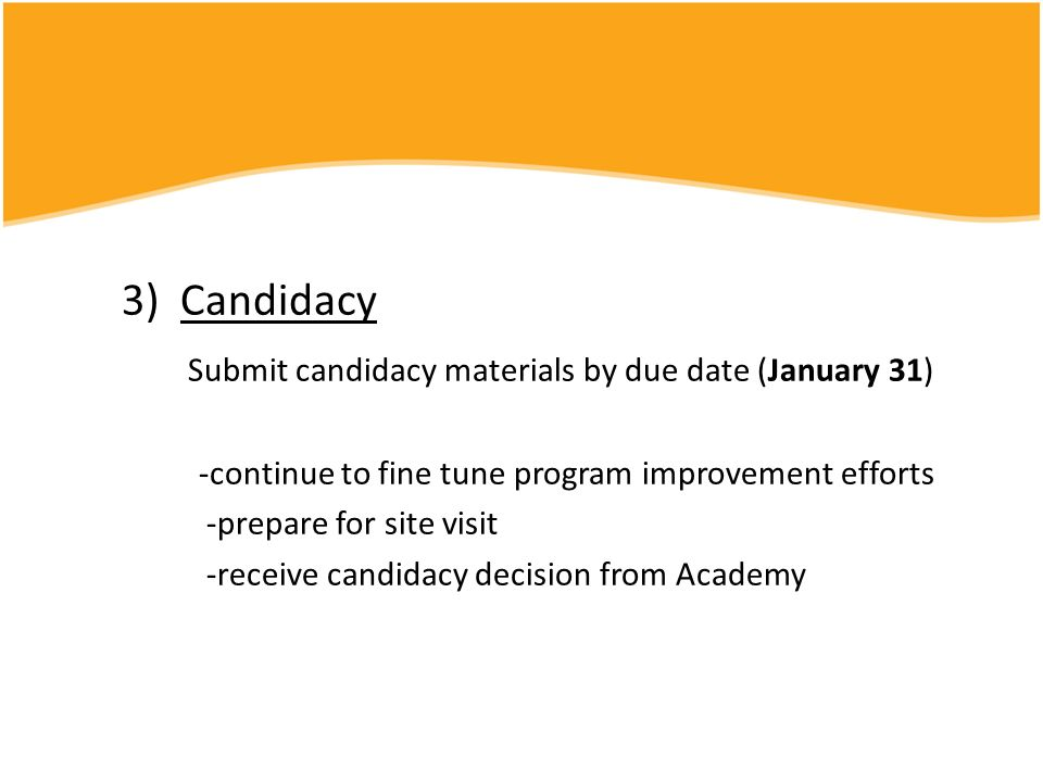 Submit candidacy materials by due date (January 31)