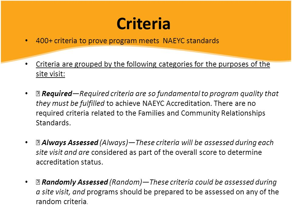 Criteria 400+ criteria to prove program meets NAEYC standards