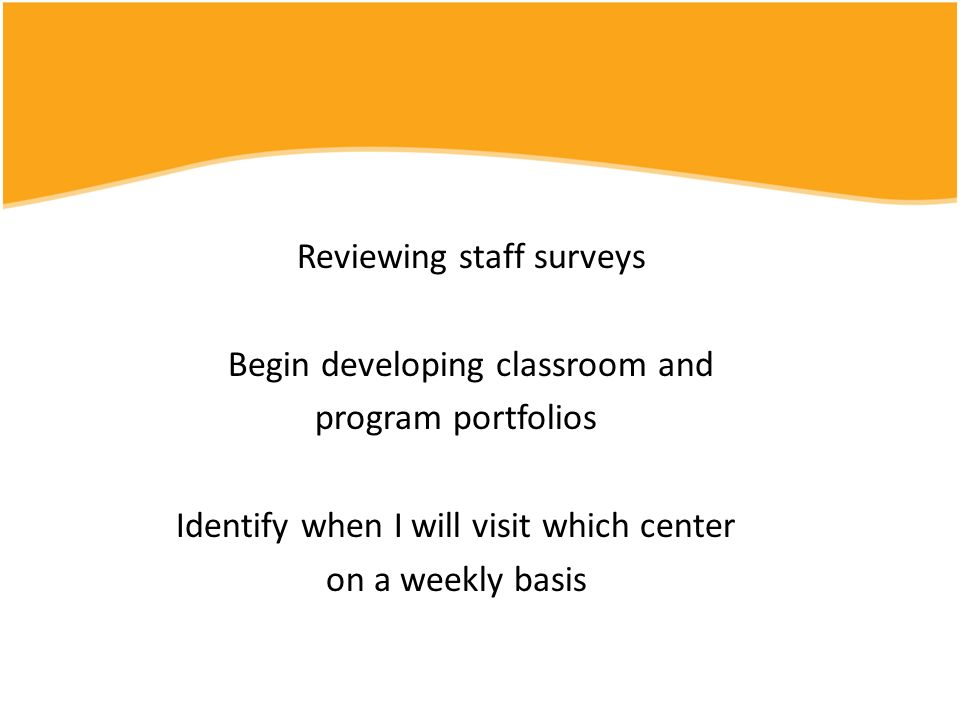 Reviewing staff surveys Begin developing classroom and