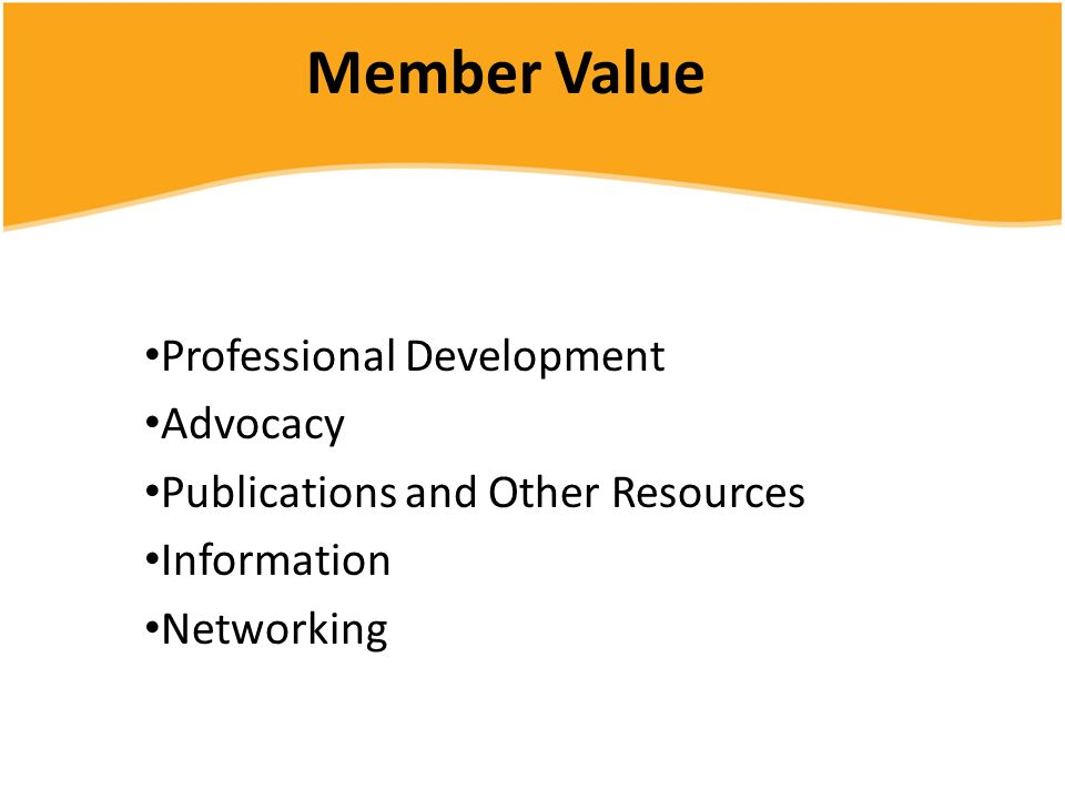 Member Value Professional Development Advocacy