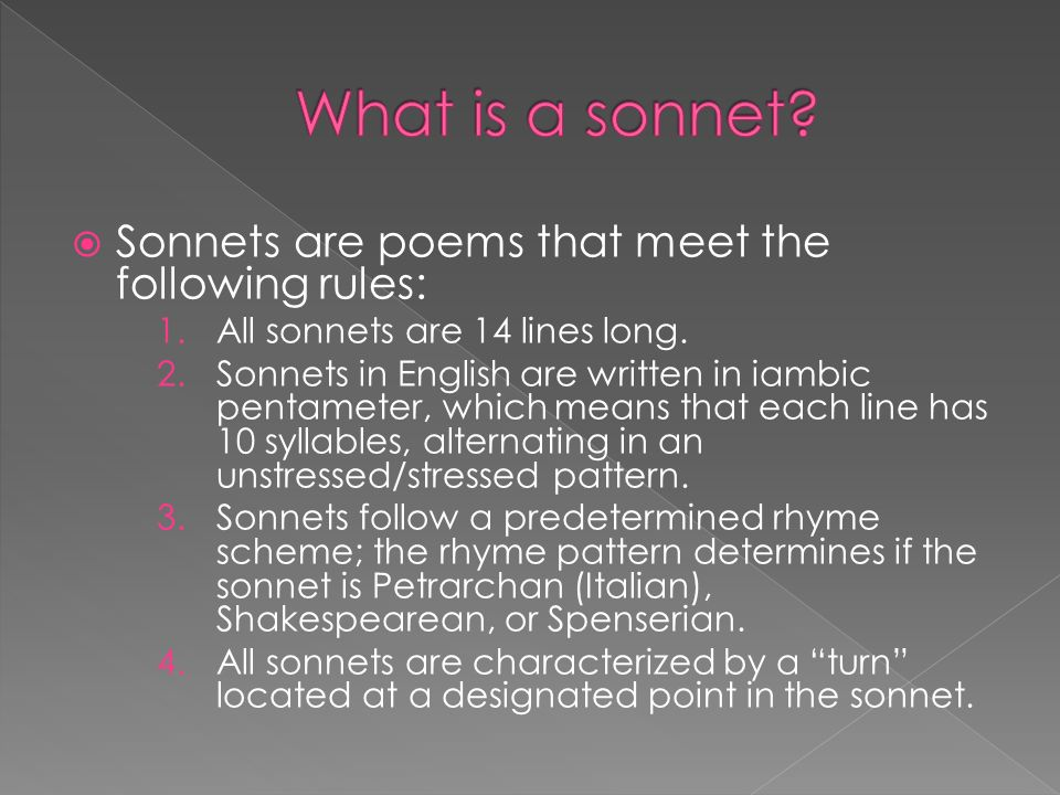 What is a sonnet Sonnets are poems that meet the following rules: