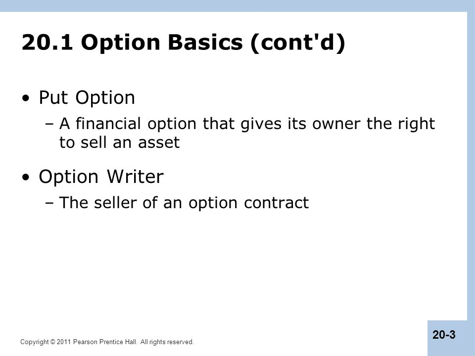 20.1 Option Basics (cont d) Put Option Option Writer