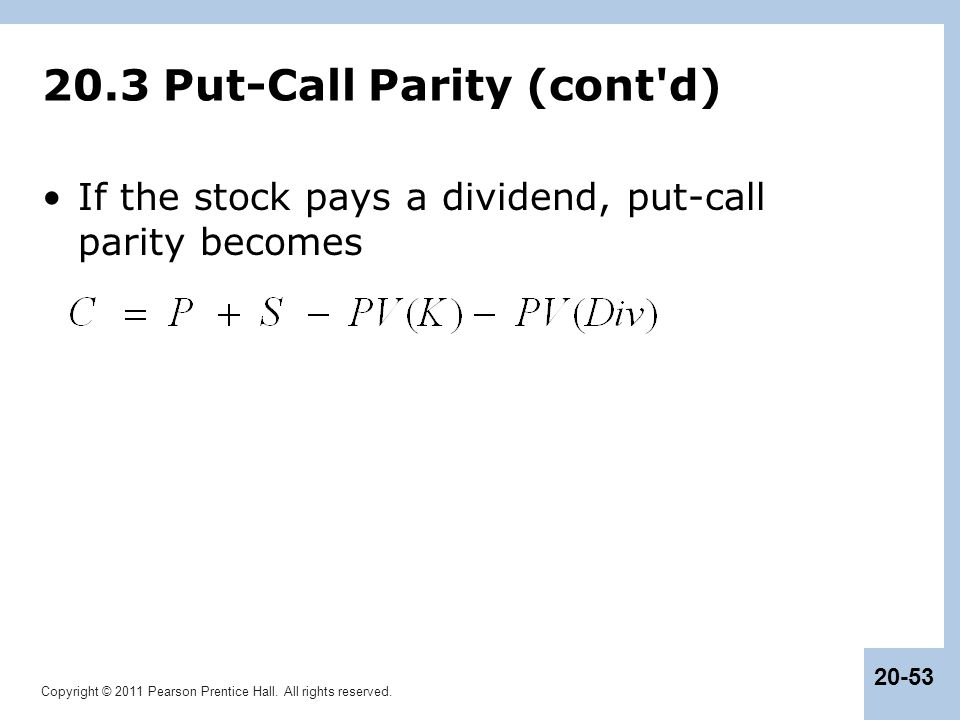 20.3 Put-Call Parity (cont d)