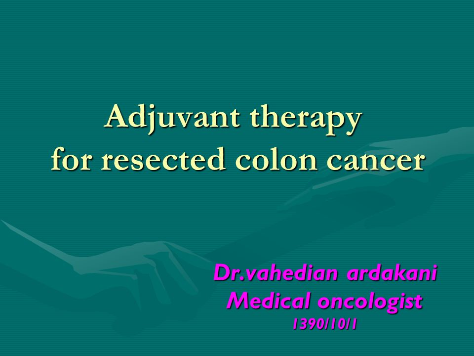 Adjuvant therapy for resected colon cancer