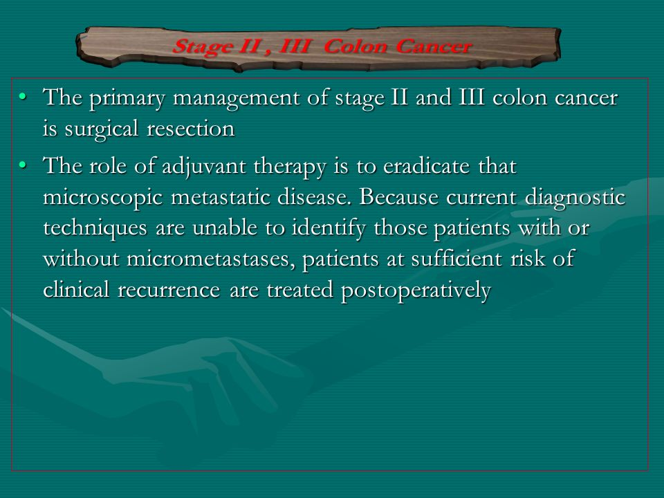 Stage II , III Colon Cancer