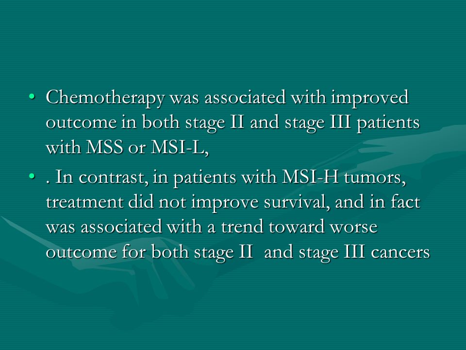 Chemotherapy was associated with improved outcome in both stage II and stage III patients with MSS or MSI-L,