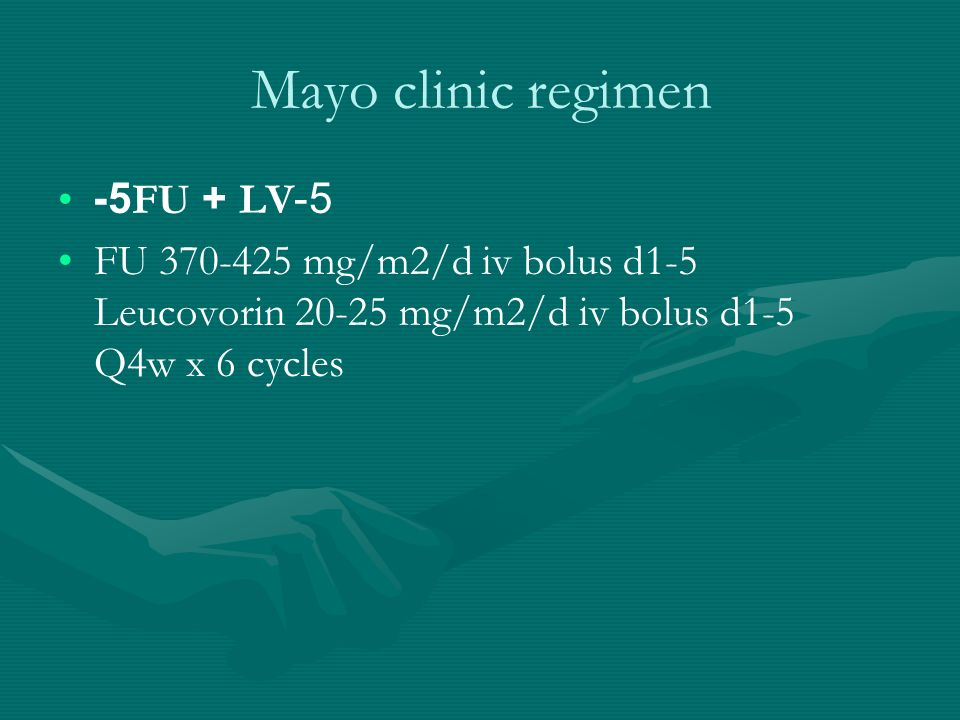 Mayo clinic regimen 5-FU + LV5-