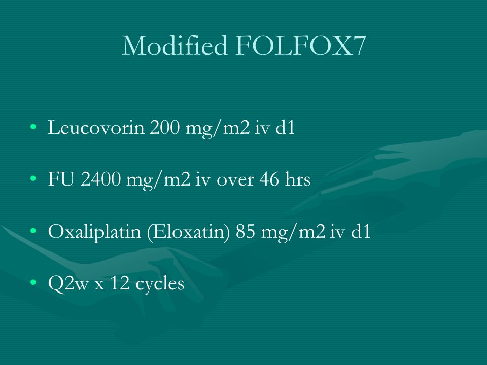 Modified FOLFOX7 Leucovorin 200 mg/m2 iv d1