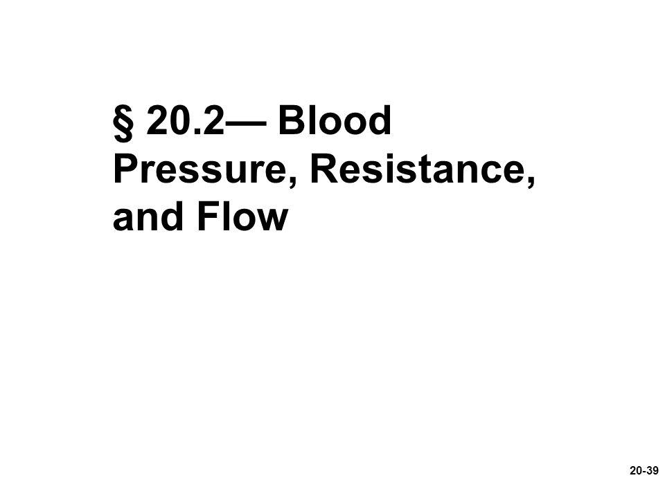 § 20.2— Blood Pressure, Resistance, and Flow