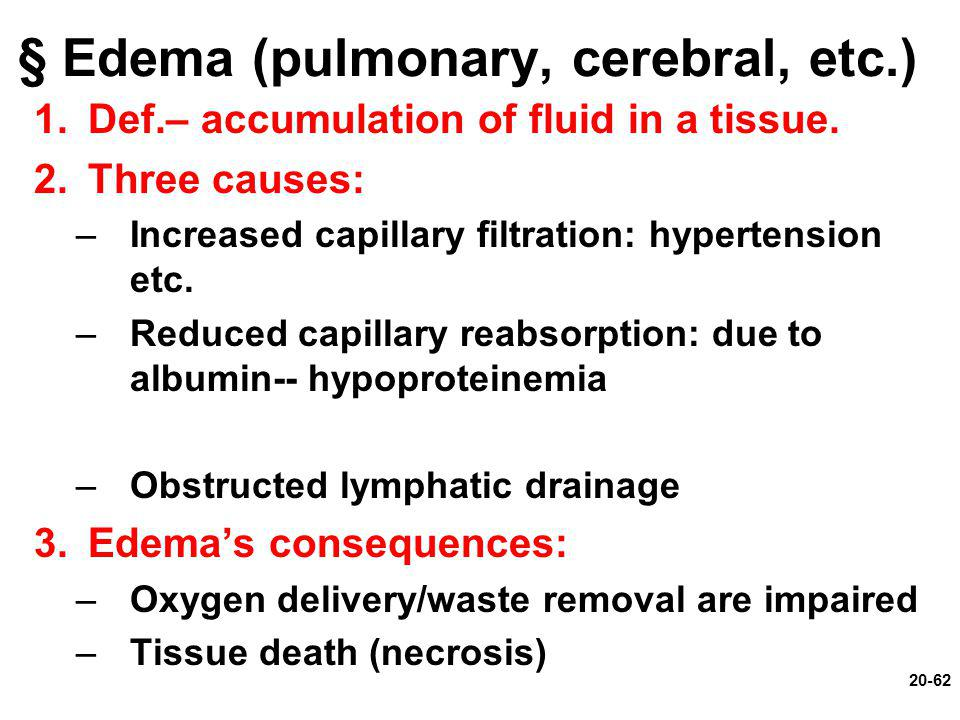§ Edema (pulmonary, cerebral, etc.)
