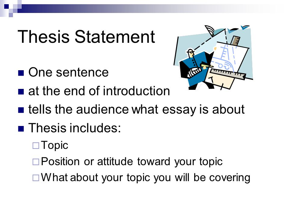 Thesis Statement One sentence at the end of introduction