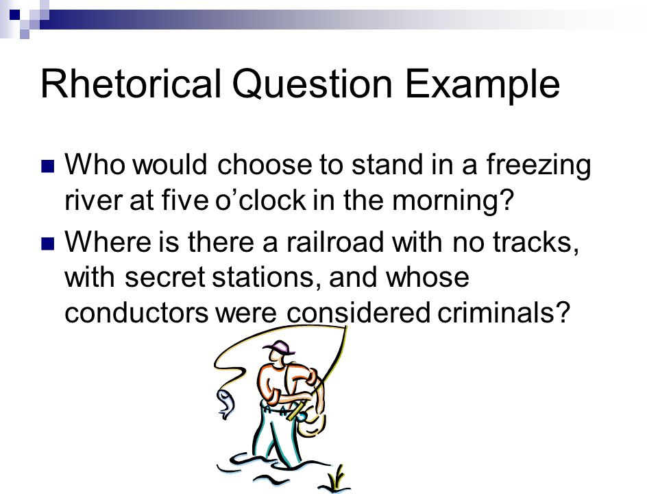 Rhetorical Question Example