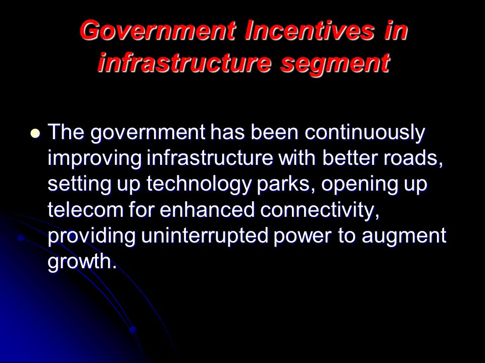 Government Incentives in infrastructure segment