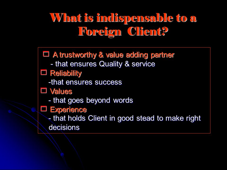 What is indispensable to a Foreign Client