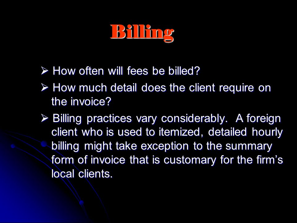 Billing  How often will fees be billed