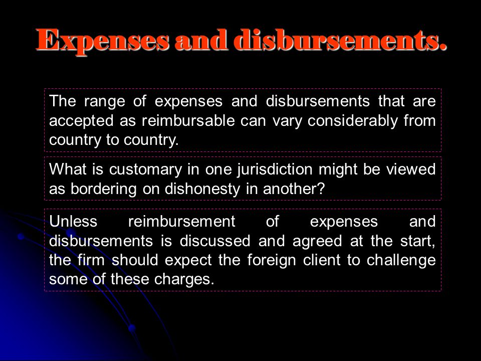 Expenses and disbursements.