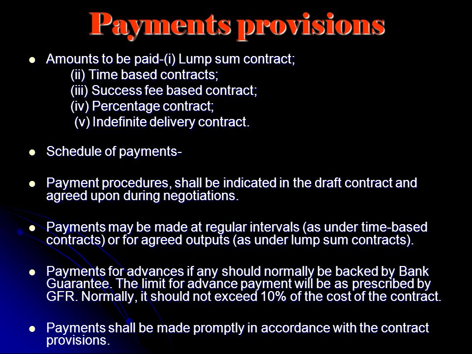 Payments provisions Amounts to be paid-(i) Lump sum contract;
