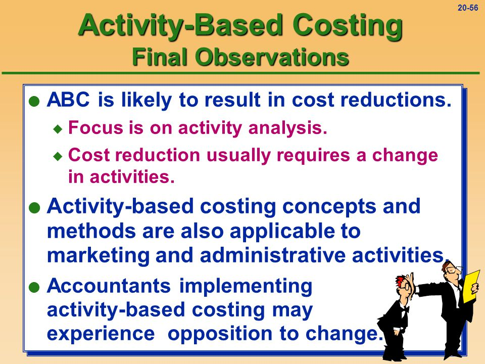 abc activity based costing Activity based costing is a method of costing, where the cost of products, processes, customers are determined through activities performed in the production/ support unit it is more logical method of determining overhead cost for the product than the historically method of using machine hours or.