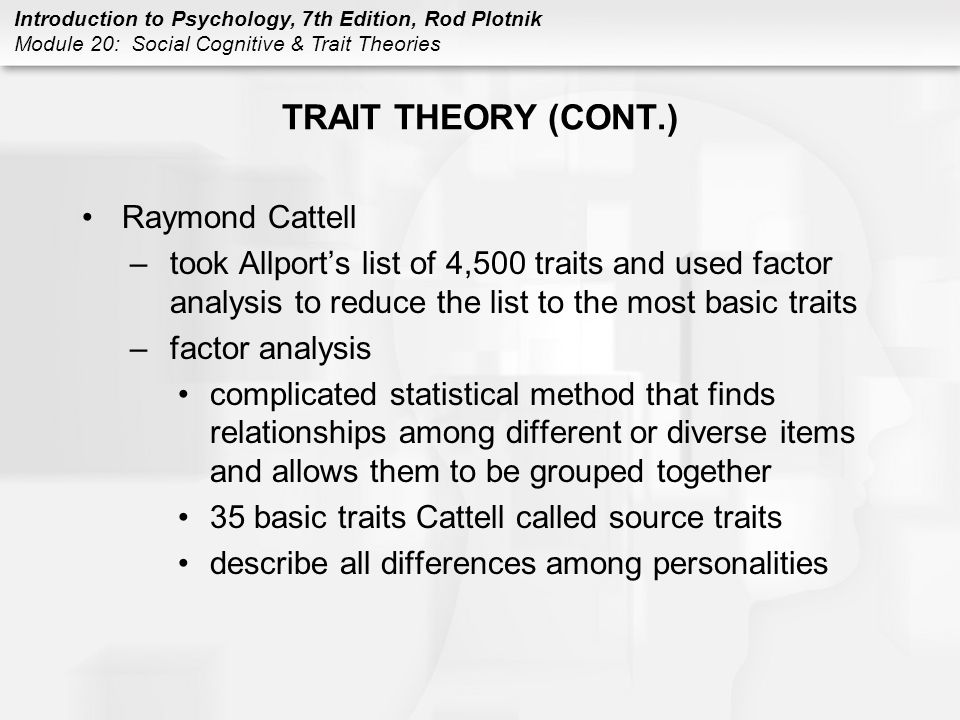 TRAIT THEORY (CONT.) Raymond Cattell