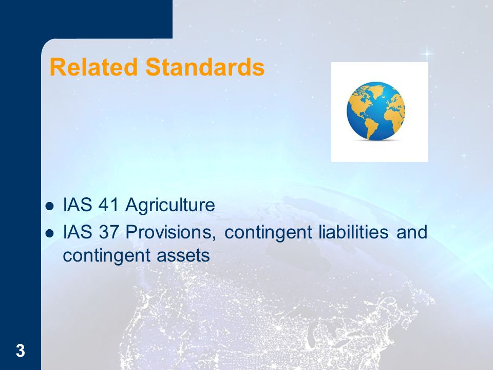 Related Standards IAS 41 Agriculture