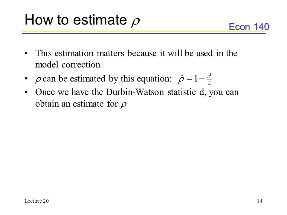 How to estimate  This estimation matters because it will be used in the model correction.  can be estimated by this equation: