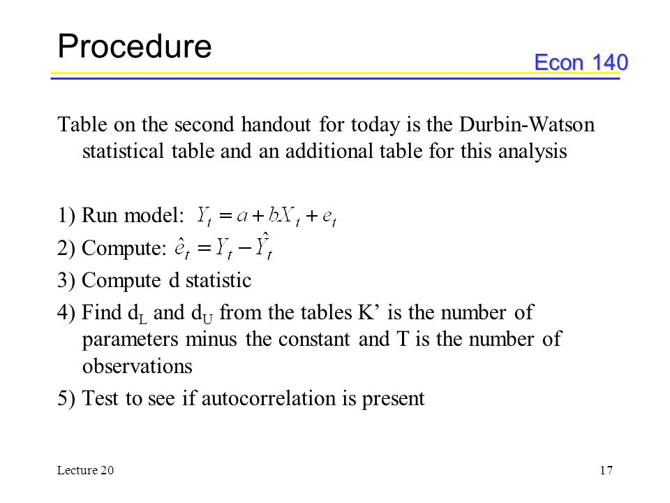 Procedure Table on the second handout for today is the Durbin-Watson statistical table and an additional table for this analysis.