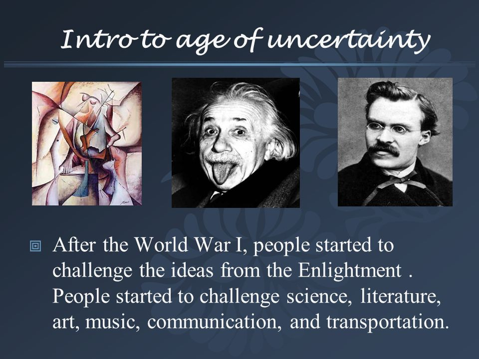 Intro to age of uncertainty
