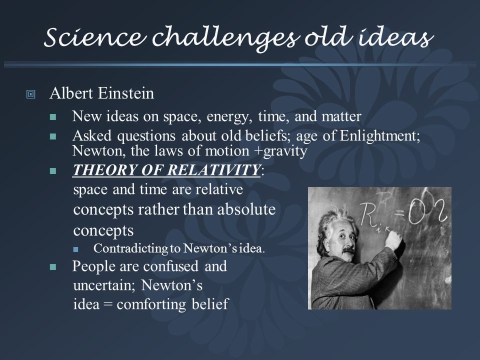 Science challenges old ideas