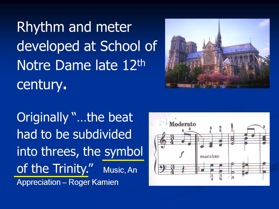 Rhythm and meter developed at School of Notre Dame late 12th century.