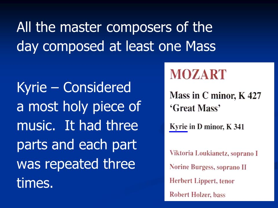 All the master composers of the day composed at least one Mass