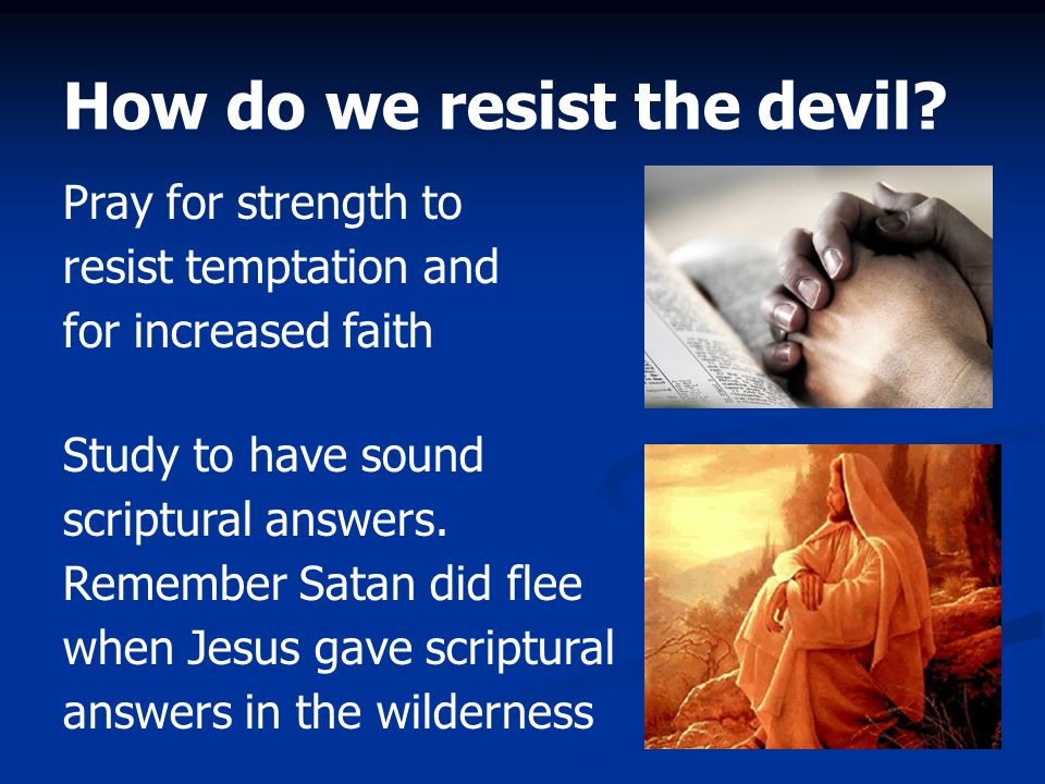 How do we resist the devil
