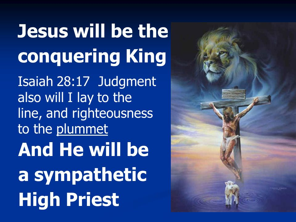 Jesus will be the conquering King