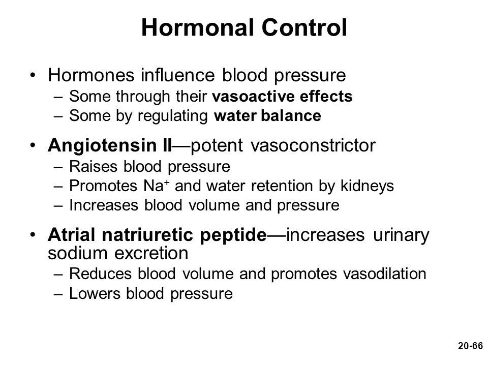 Hormonal Control Hormones influence blood pressure
