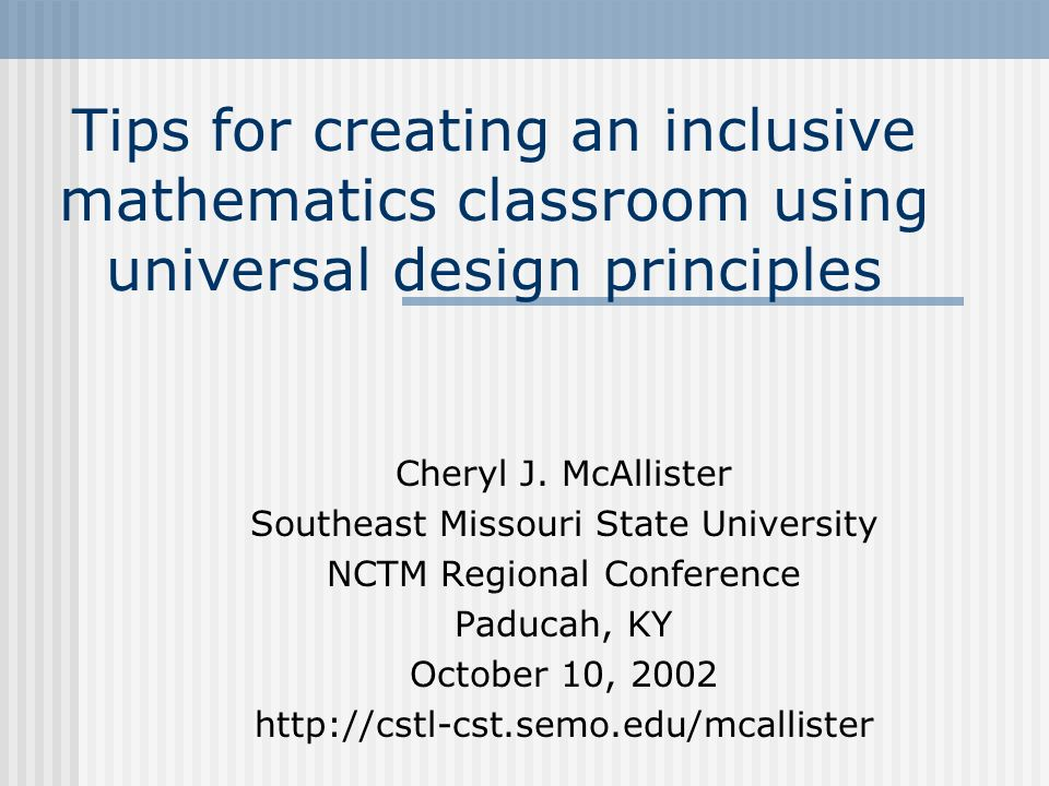 Tips for creating an inclusive mathematics classroom using universal design principles