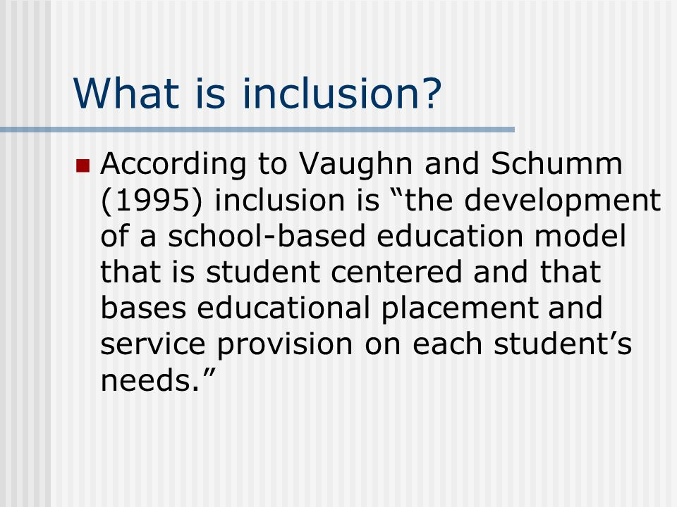What is inclusion