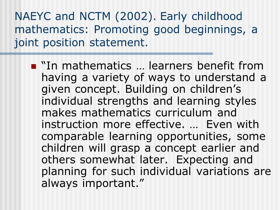 NAEYC and NCTM (2002). Early childhood mathematics: Promoting good beginnings, a joint position statement.