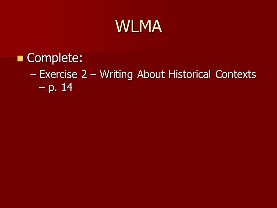 WLMA Complete: Exercise 2 – Writing About Historical Contexts – p. 14