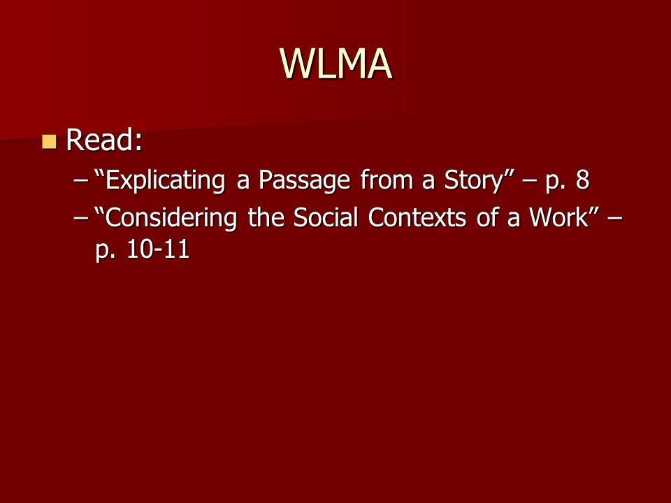 WLMA Read: Explicating a Passage from a Story – p. 8