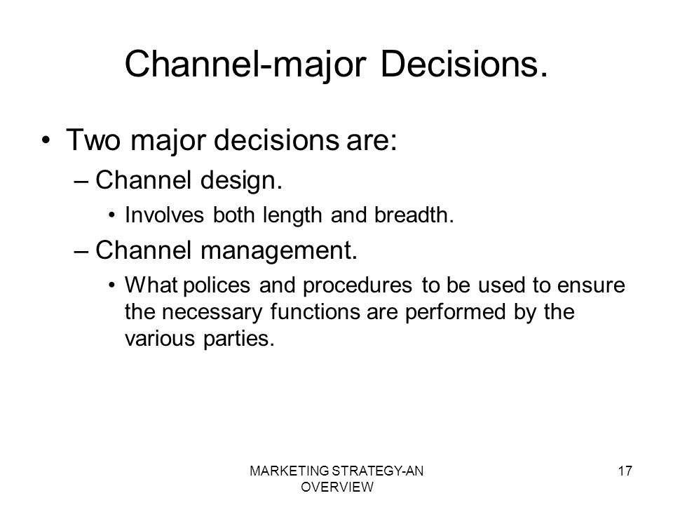 Channel-major Decisions.