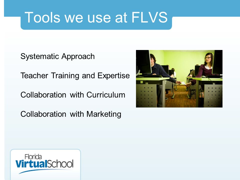 Tools we use at FLVS Systematic Approach