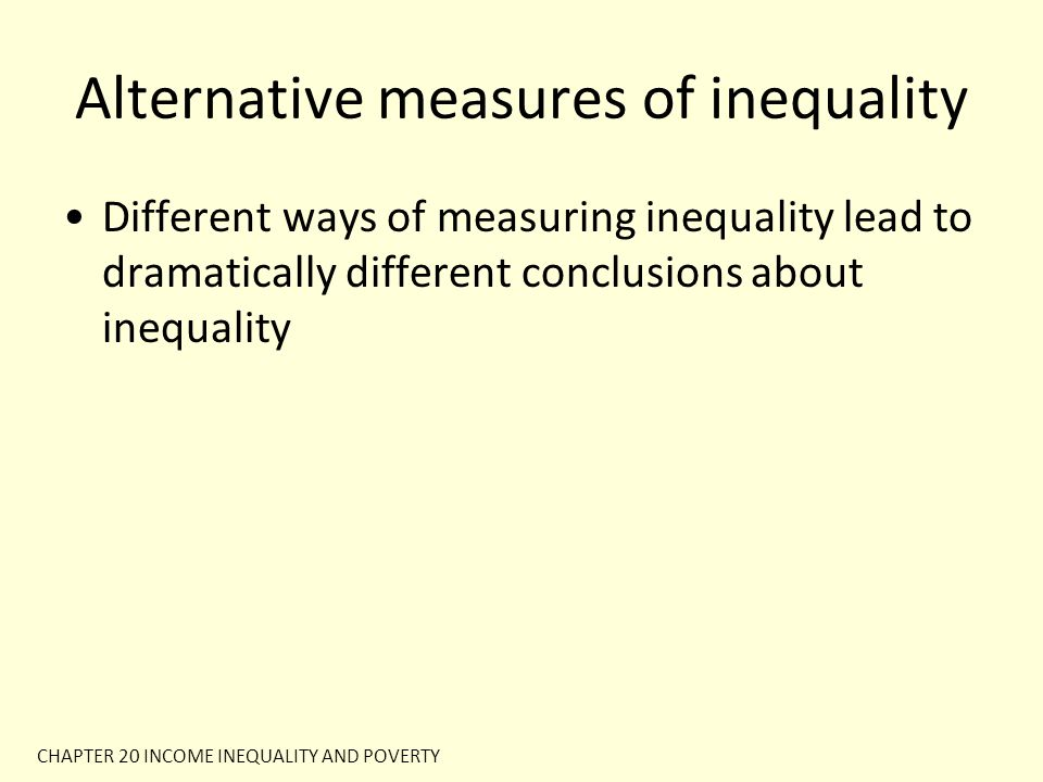 Alternative measures of inequality